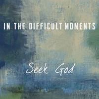 Seek God Fine Art Print