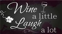Wine a Little Fine Art Print
