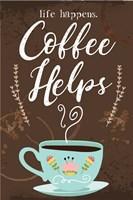Coffee Helps Fine Art Print