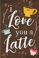 I Love You a Latte Fine Art Print