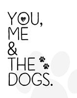 You, Me & The Dogs Fine Art Print