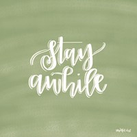 Stay Awhile Fine Art Print