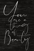 JAXN114 - You Are a Thing of Beauty Fine Art Print