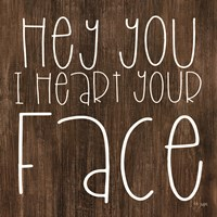 JAXN116 - Hey You I Heart Your Face Fine Art Print