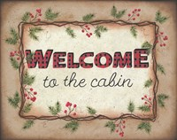 Welcome to the Cabin Fine Art Print
