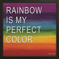 Rainbow is My Perfect Color Fine Art Print