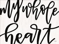 My Whole Heart Fine Art Print