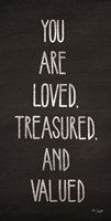 You Are Loved, Treasured and Valued Fine Art Print