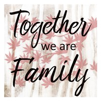 Together We Are Family Fine Art Print
