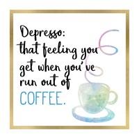 Just Coffee 7 Fine Art Print