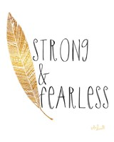 Strong and Fearless Fine Art Print
