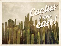 Cactus If You Can Fine Art Print