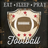 Eat, Sleep, Pray, Football Fine Art Print