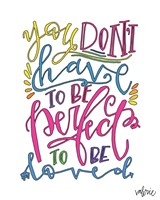Don't Have to be Perfect Fine Art Print