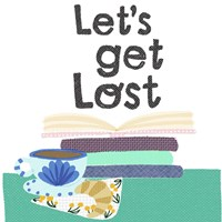 Let's Get Lost Fine Art Print