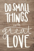 Do Small Things with Love Fine Art Print