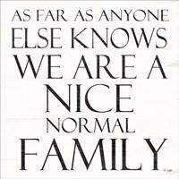 Nice Normal Family Fine Art Print