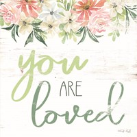 Floral You Are Loved Fine Art Print