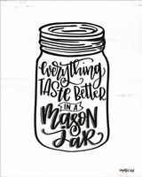 Everything Tastes Better in a Mason Jar Fine Art Print