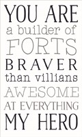 You are a Builder of Forts Fine Art Print