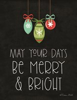 May Your Days Be Merry & Bright Fine Art Print