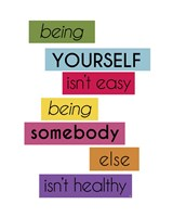 Being yourself Fine Art Print