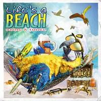 Lifes a Beach Fine Art Print