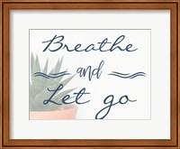 Breathe And Let Go 1 Fine Art Print
