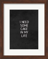 Cake In My Life Black Fine Art Print