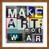 Make Art, Not War Fine Art Print