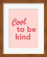 Cool to Be Kind Fine Art Print