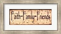 Faith Family and Friends Fine Art Print