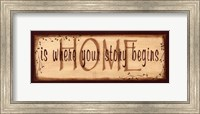 Home Is Where Your Story Begins Fine Art Print