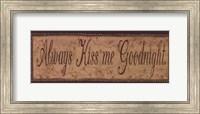 Always Kiss Me Goodnight Fine Art Print