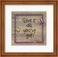 Give It All You've Got Fine Art Print