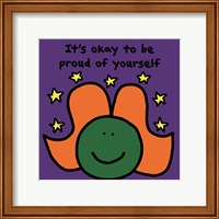 It's Okay to Be Proud of Yourself Fine Art Print