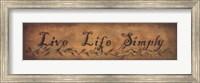 Live Life Simply Fine Art Print