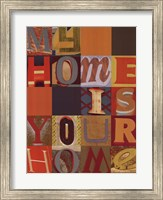 My Home is Your Home Fine Art Print