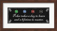 Poker takes a day to learn and a lifetime to master Fine Art Print