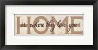 Home is Where They Love You Fine Art Print