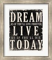 Dream, Live, Today - James Dean Quote Fine Art Print