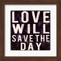 Love Will Save Fine Art Print