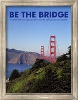 Be The Bridge Fine Art Print