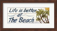 Life is Better at the Beach Fine Art Print