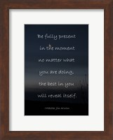 Be Present in the Moment Fine Art Print