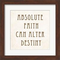 Absolute Faith Can Alter Destiny Fine Art Print