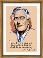 Franklin Delano Roosevelt, Never Before? Fine Art Print