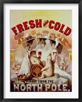 Fresh and Cold--Direct from the North Pole Fine Art Print