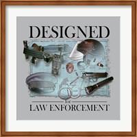 Designed For Law Enforcement Fine Art Print