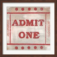 Admit One Fine Art Print